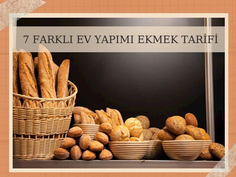 Evde Ekmek Yapımı: 7 Farklı Ev Yapımı Ekmek Tarifi