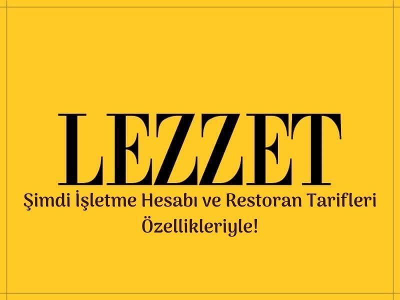 Lezzet'te İşletme Hesabı ve Restoran Tarifleri Özelliği Açıldı!