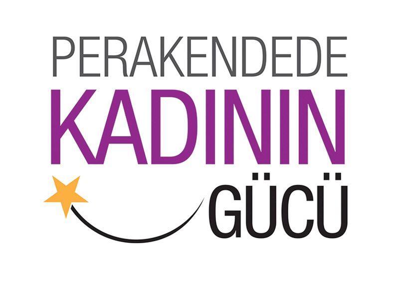 """""""PERAKENDEDE KADININ GÜCÜ""""NÜ ANLATIYORUZ"""