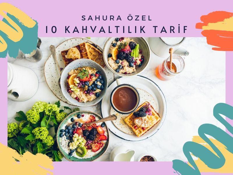 Sahurda Kahvaltıseverler İçin 10 Tarif Önerisi