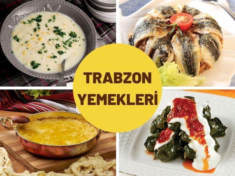 Trabzon Yemekleri: Trabzon'a Özgü Mutlaka Denemeniz Gereken 15 Trabzon Yemeği